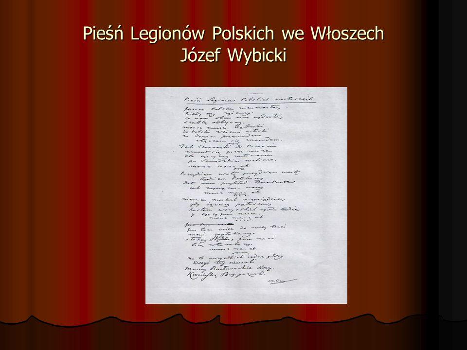 Pieśń Legionów Polskich we Włoszech Józef Wybicki