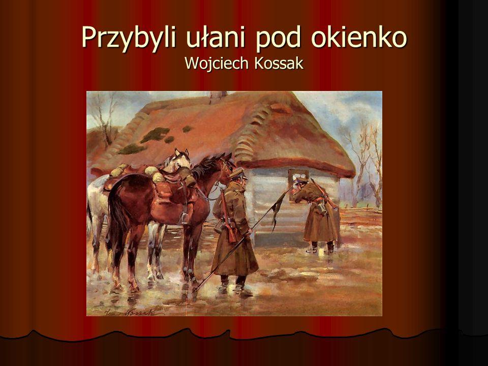 Przybyli ułani pod okienko Wojciech Kossak