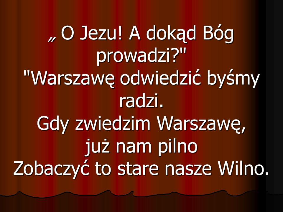 O Jezu! A dokąd Bóg prowadzi?