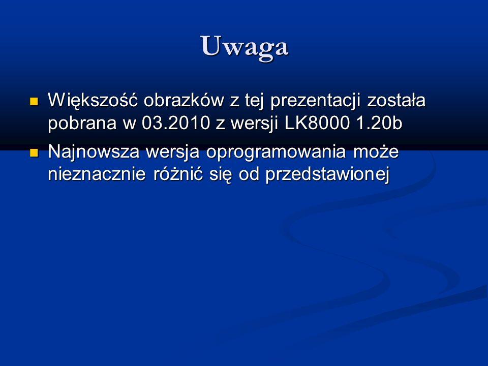 Uwaga Większość obrazków z tej prezentacji została pobrana w 03.2010 z wersji LK8000 1.20b Większość obrazków z tej prezentacji została pobrana w 03.2
