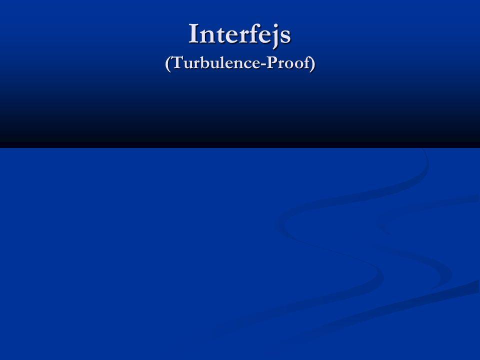 Interfejs (Turbulence-Proof)