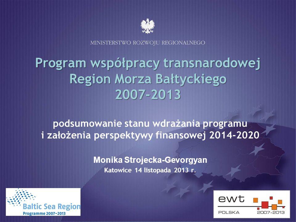 Program współpracy transnarodowej Region Morza Bałtyckiego 2007-2013 podsumowanie stanu wdrażania programu i założenia perspektywy finansowej 2014-202
