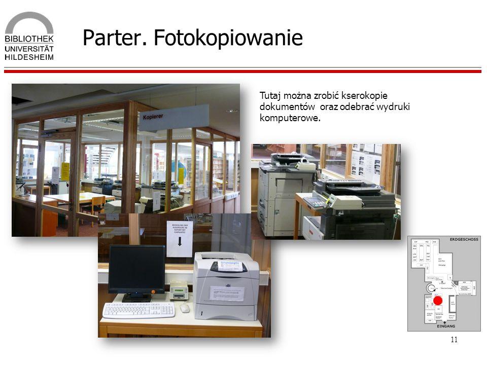 11 Parter. Fotokopiowanie Tutaj można zrobić kserokopie dokumentów oraz odebrać wydruki komputerowe.