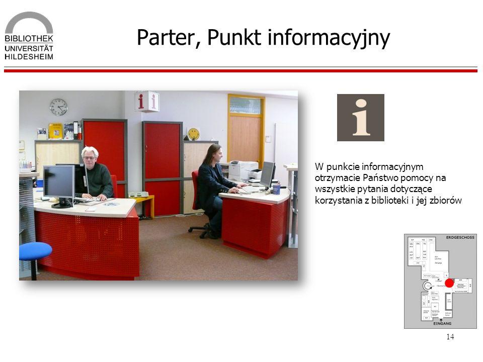 14 Parter, Punkt informacyjny W punkcie informacyjnym otrzymacie Państwo pomocy na wszystkie pytania dotyczące korzystania z biblioteki i jej zbiorów