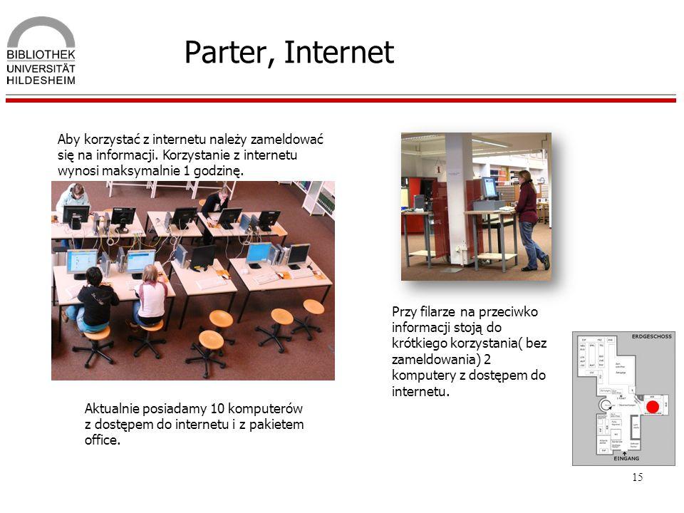 15 Parter, Internet Aktualnie posiadamy 10 komputerów z dostępem do internetu i z pakietem office. Aby korzystać z internetu należy zameldować się na