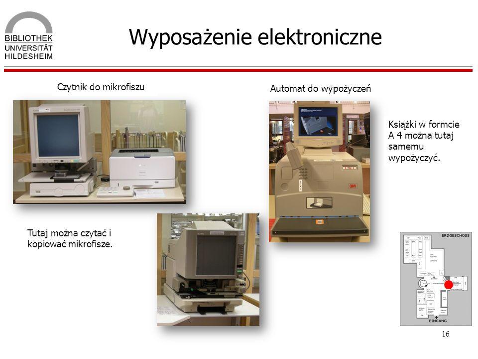 16 Wyposażenie elektroniczne Automat do wypożyczeń Tutaj można czytać i kopiować mikrofisze. Czytnik do mikrofiszu Książki w formcie A 4 można tutaj s