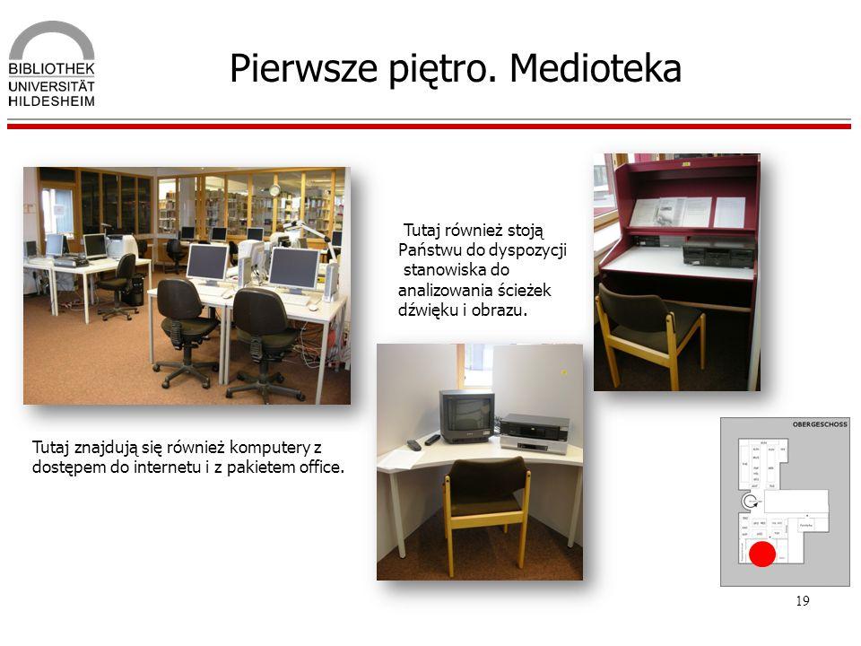 19 Pierwsze piętro. Medioteka Tutaj znajdują się również komputery z dostępem do internetu i z pakietem office. Tutaj również stoją Państwu do dyspozy