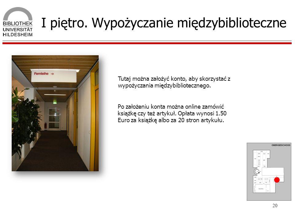 20 I piętro. Wypożyczanie międzybiblioteczne Tutaj można założyć konto, aby skorzystać z wypożyczania międzybibliotecznego. Po założeniu konta można o