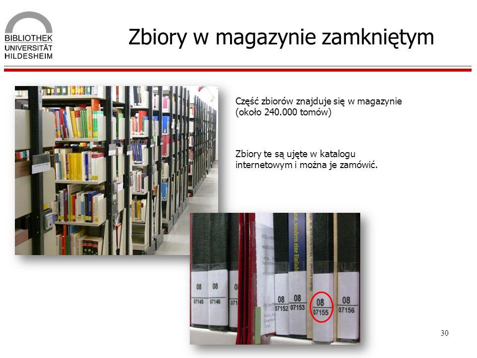 30 Zbiory w magazynie zamkniętym Część zbiorów znajduje się w magazynie (około 240.000 tomów) Zbiory te są ujęte w katalogu internetowym i można je za