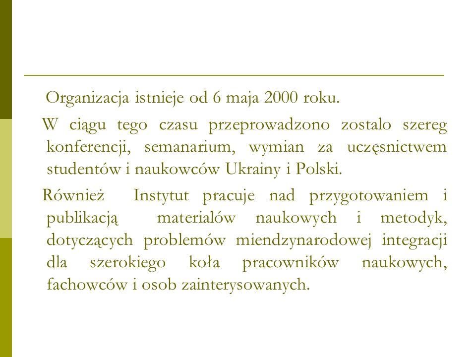 Organizacja istnieje od 6 maja 2000 roku.