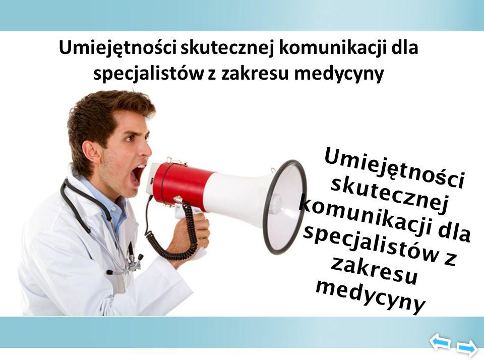 INDEKS Umiejętności skutecznej komunikacji dla specjalistów z zakresu medycyny Komunikacja w kontekście opieki zdrowotnej Relacja pomiędzy lekarzem a
