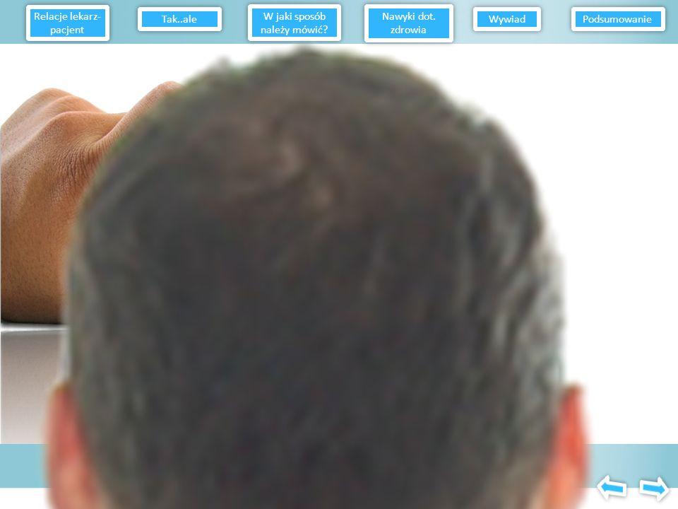 Komunikacja lekarz – pacjent uwzględnia proces werbalny i niewerbalny, z wykorzystaniem którego lekarz uzyskuje i dzieli się informacjami z pacjentem,