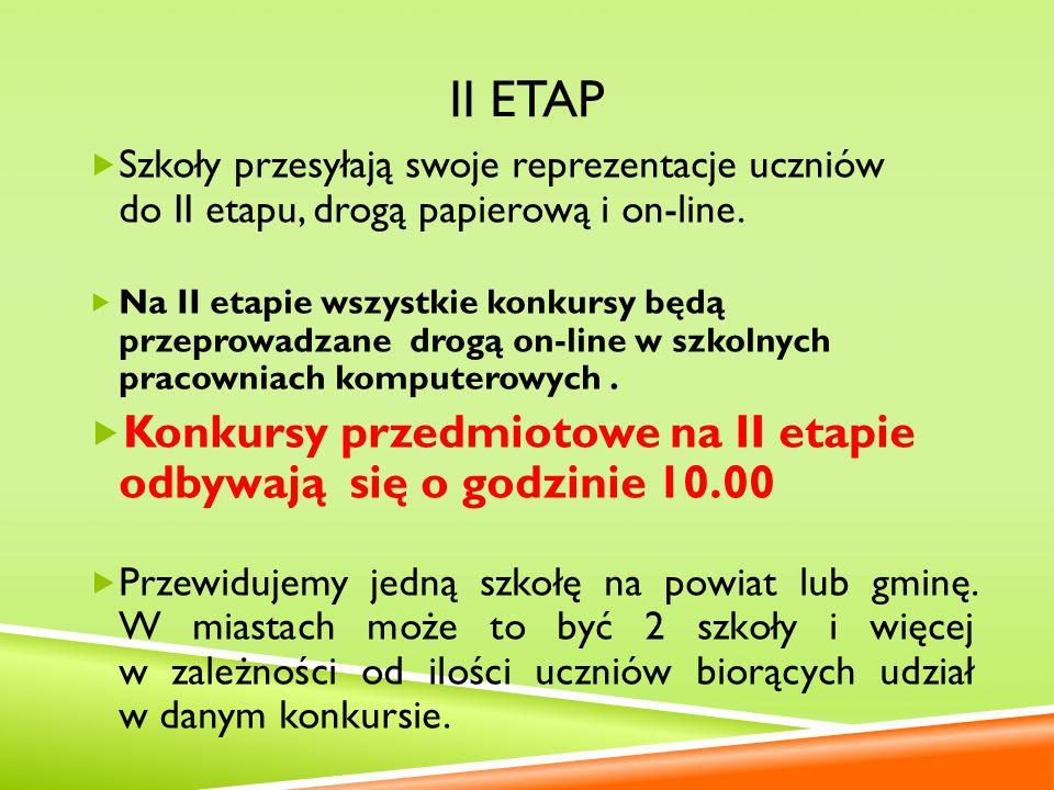 III ETAP Na III etapie wszystkie konkursy będą przeprowadzane drogą pisemną, a konkursy językowe dodatkowo również ustną, pod przewodnictwem Wojewódzkich Komisji Konkursowych.