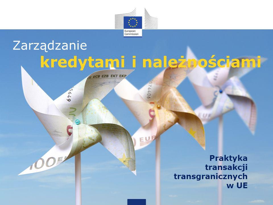 Zarządzanie kredytami i należnościami Praktyka transakcji transgranicznych w UE
