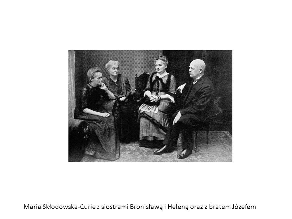 Maria Skłodowska-Curie z siostrami Bronisławą i Heleną oraz z bratem Józefem