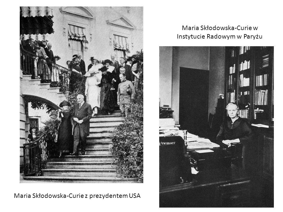 Maria Skłodowska-Curie z prezydentem USA Maria Skłodowska-Curie w Instytucie Radowym w Paryżu