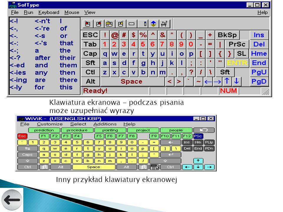 Klawiatura ekranowa - podczas pisania może uzupełniać wyrazy Inny przykład klawiatury ekranowej
