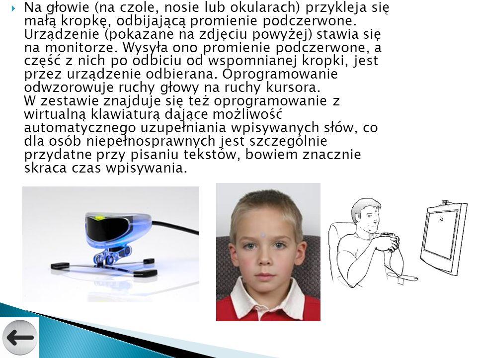 Na głowie (na czole, nosie lub okularach) przykleja się małą kropkę, odbijającą promienie podczerwone. Urządzenie (pokazane na zdjęciu powyżej) stawia