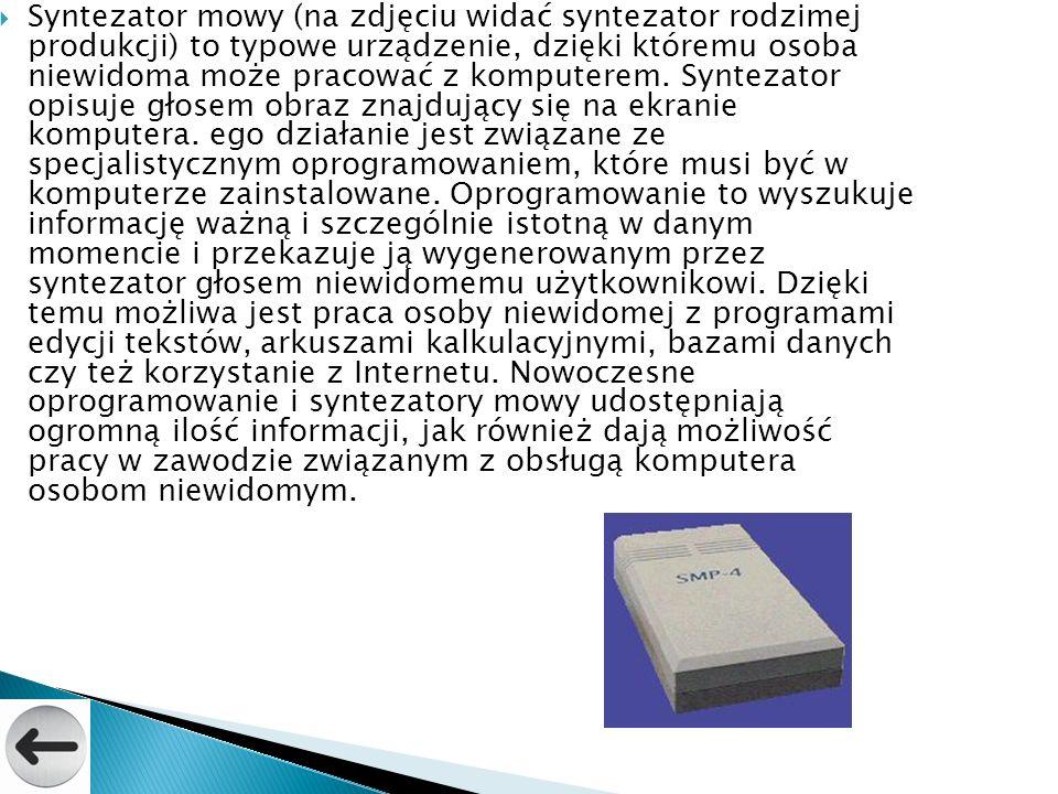 Syntezator mowy (na zdjęciu widać syntezator rodzimej produkcji) to typowe urządzenie, dzięki któremu osoba niewidoma może pracować z komputerem. Synt