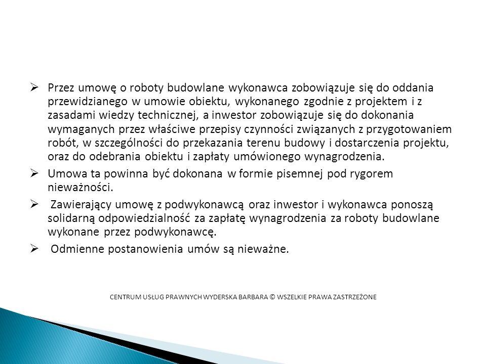 Przez umowę o roboty budowlane wykonawca zobowiązuje się do oddania przewidzianego w umowie obiektu, wykonanego zgodnie z projektem i z zasadami wiedz