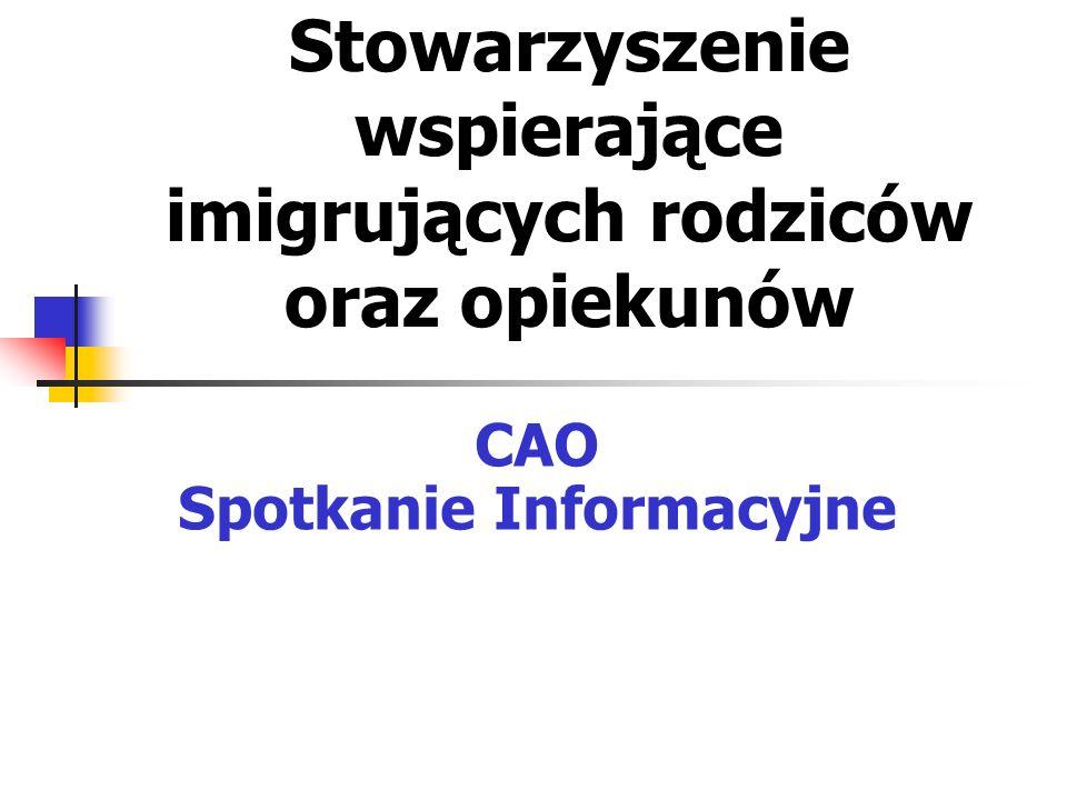 Stowarzyszenie wspierające imigrujących rodziców oraz opiekunów CAO Spotkanie Informacyjne