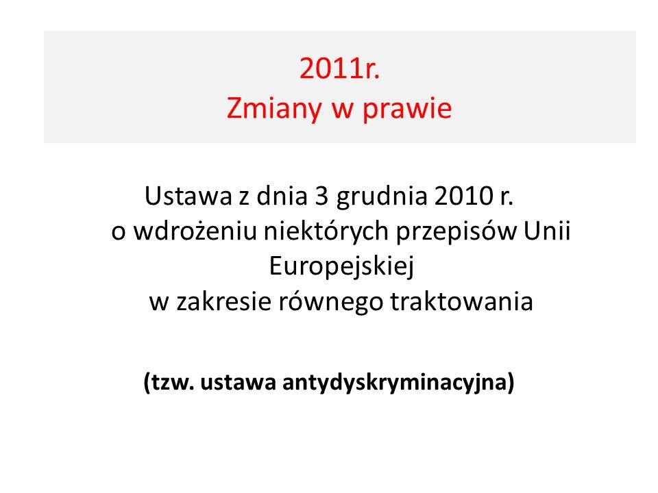 Ustawa z dnia 3 grudnia 2010 r. o wdrożeniu niektórych przepisów Unii Europejskiej w zakresie równego traktowania (tzw. ustawa antydyskryminacyjna) 20