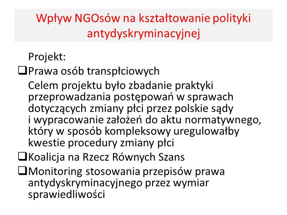 Projekt: Prawa osób transpłciowych Celem projektu było zbadanie praktyki przeprowadzania postępowań w sprawach dotyczących zmiany płci przez polskie s