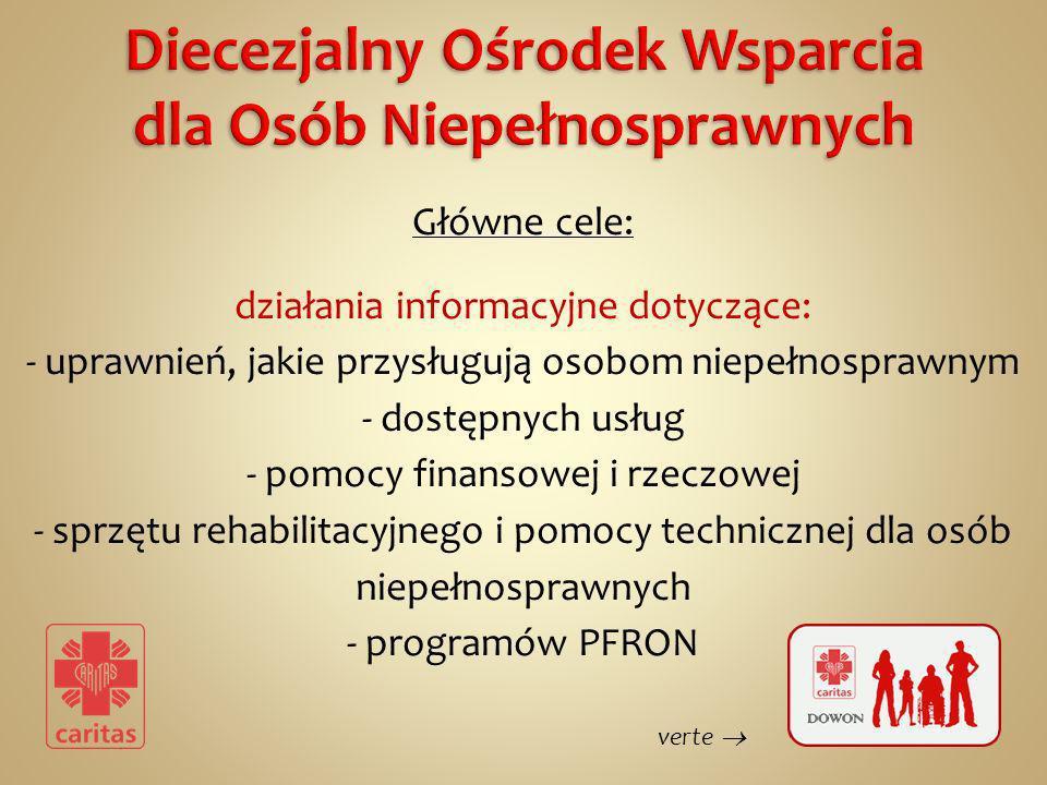 Główne cele: działania informacyjne dotyczące: - uprawnień, jakie przysługują osobom niepełnosprawnym - dostępnych usług - pomocy finansowej i rzeczow
