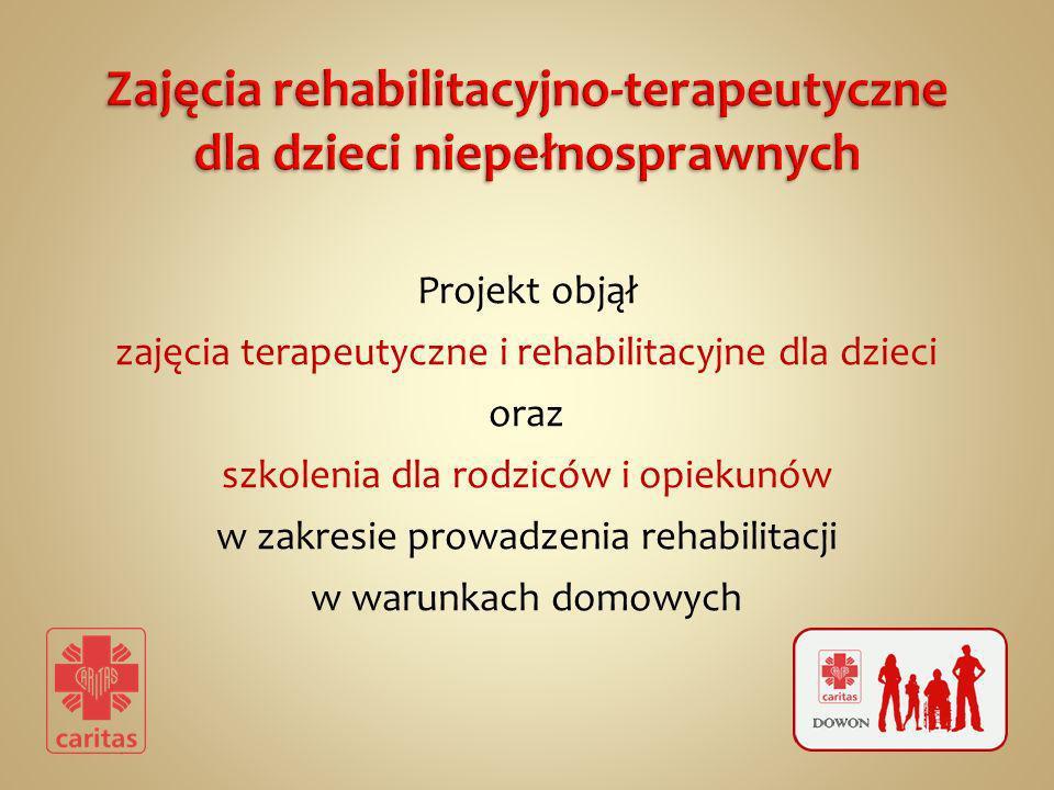 Projekt objął zajęcia terapeutyczne i rehabilitacyjne dla dzieci oraz szkolenia dla rodziców i opiekunów w zakresie prowadzenia rehabilitacji w warunk