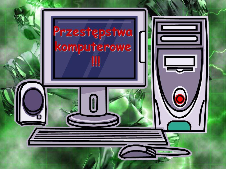 Przestępstwa komputerowe !!!