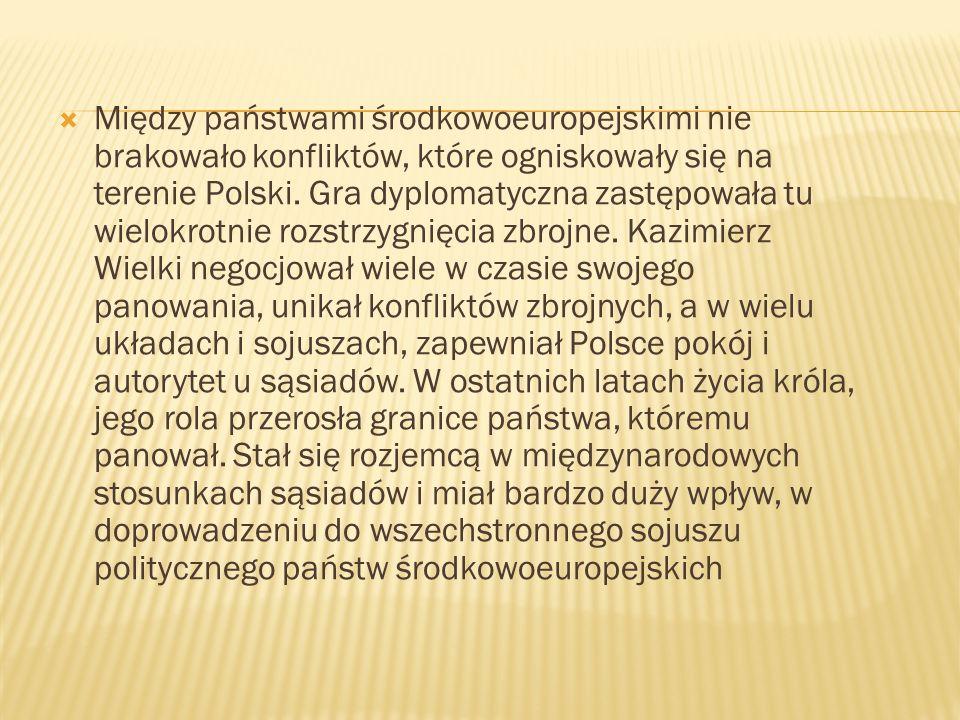 Między państwami środkowoeuropejskimi nie brakowało konfliktów, które ogniskowały się na terenie Polski. Gra dyplomatyczna zastępowała tu wielokrotnie