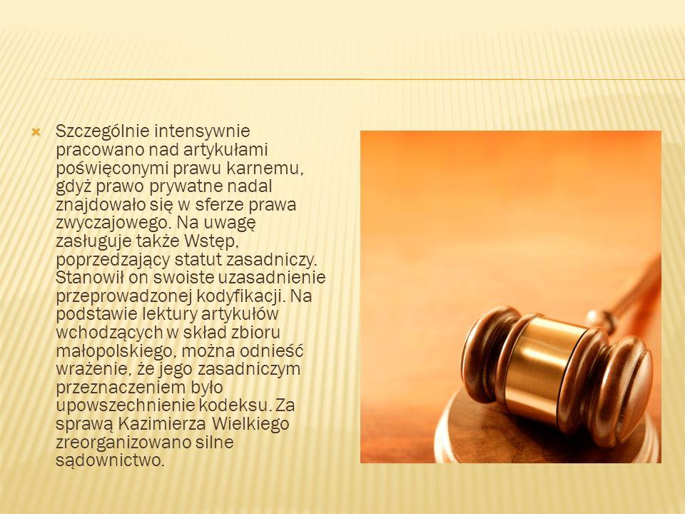 Szczególnie intensywnie pracowano nad artykułami poświęconymi prawu karnemu, gdyż prawo prywatne nadal znajdowało się w sferze prawa zwyczajowego. Na