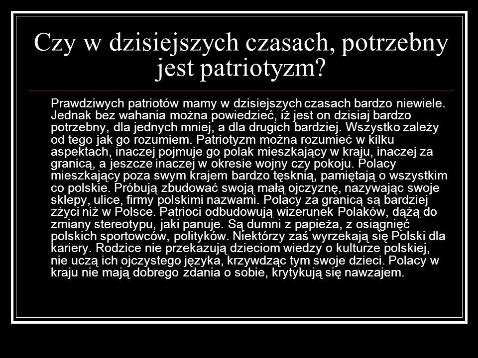 Czy w dzisiejszych czasach, potrzebny jest patriotyzm.