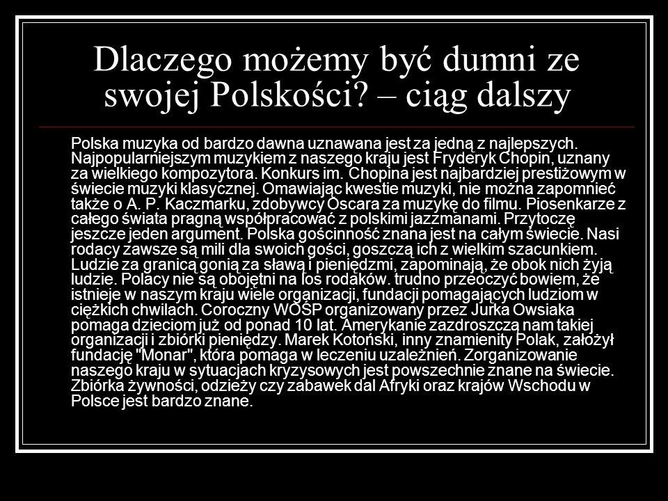 Dlaczego możemy być dumni ze swojej Polskości.