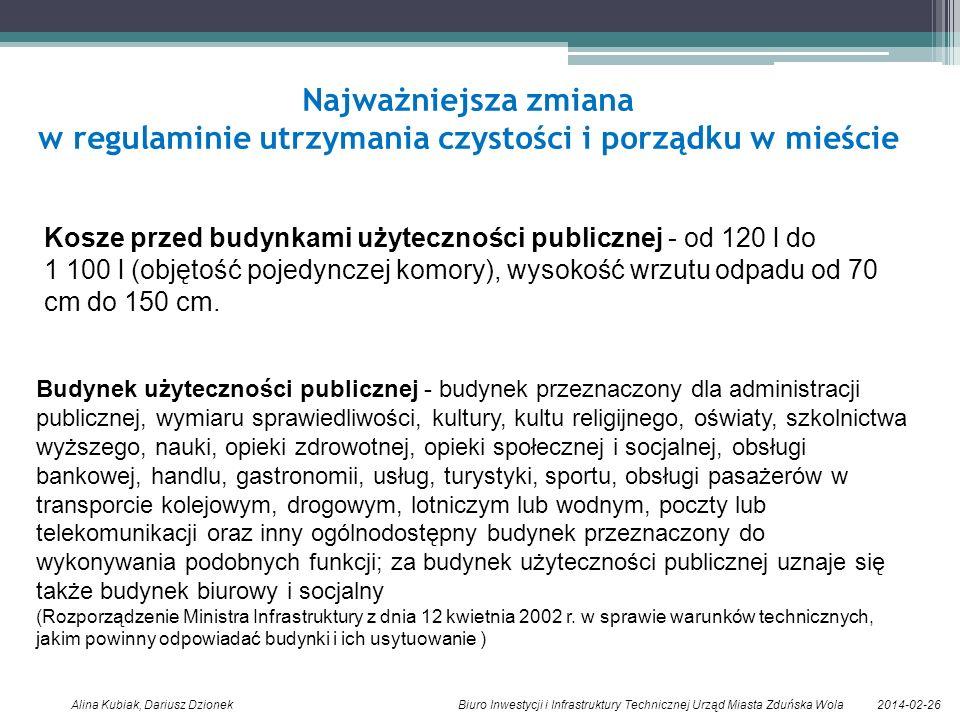2014-02-26Alina Kubiak, Dariusz Dzionek Biuro Inwestycji i Infrastruktury Technicznej Urząd Miasta Zduńska Wola Najważniejsza zmiana w regulaminie utr