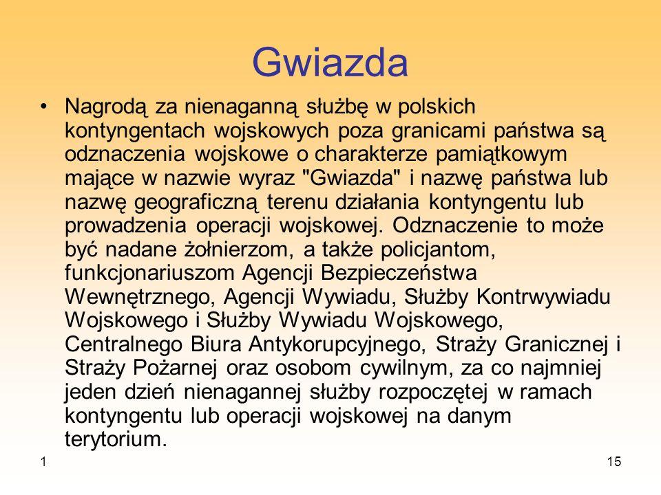 115 Gwiazda Nagrodą za nienaganną służbę w polskich kontyngentach wojskowych poza granicami państwa są odznaczenia wojskowe o charakterze pamiątkowym