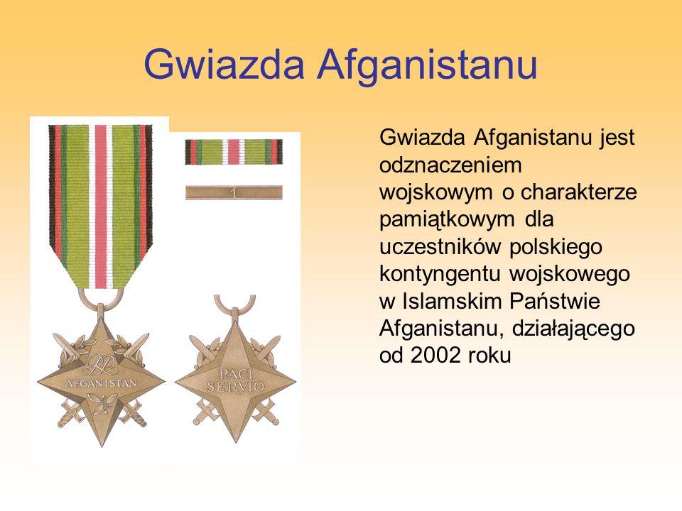 Gwiazda Afganistanu Gwiazda Afganistanu jest odznaczeniem wojskowym o charakterze pamiątkowym dla uczestników polskiego kontyngentu wojskowego w Islam