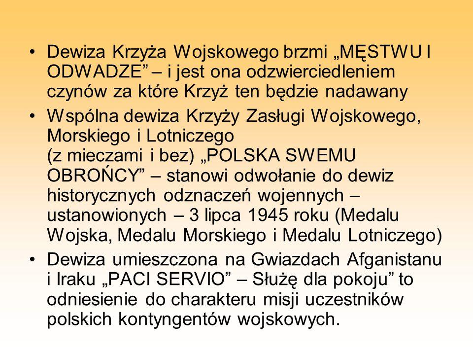 Krzyż Wojskowy Krzyż Wojskowy jest odznaczeniem wojskowym będącym nagrodą za czyny męstwa i odwagi dokonane w czasie działań bojowych przeciwko aktom terroryzmu w kraju lub podczas użycia Sił Zbrojnych Rzeczypospolitej Polskiej poza granicami państwa w czasie pokoju.