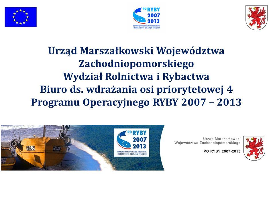 Urząd Marszałkowski Województwa Zachodniopomorskiego Wydział Rolnictwa i Rybactwa Biuro ds. wdrażania osi priorytetowej 4 Programu Operacyjnego RYBY 2