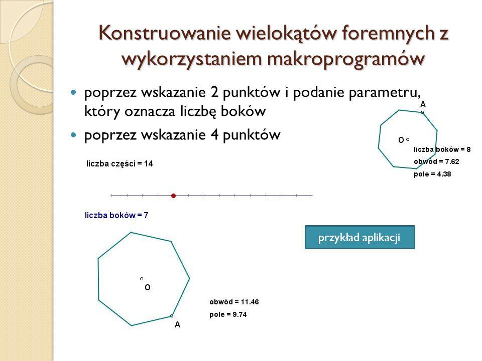 Konstruowanie wielokątów foremnych z wykorzystaniem makroprogramów poprzez wskazanie 2 punktów i podanie parametru, który oznacza liczbę boków poprzez