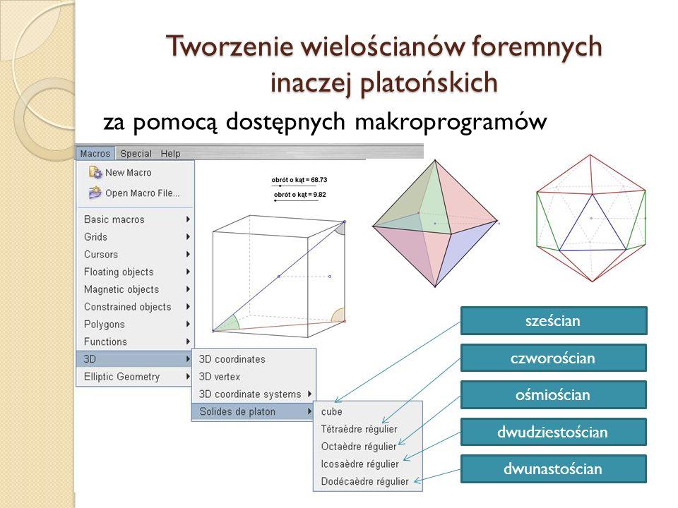 Tworzenie wielościanów foremnych inaczej platońskich za pomocą dostępnych makroprogramów sześcian czworościan ośmiościan dwudziestościan dwunastościan