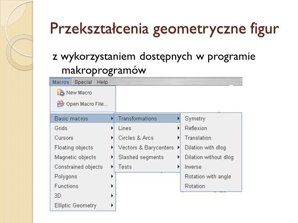 Przekształcenia geometryczne figur z wykorzystaniem dostępnych w programie makroprogramów