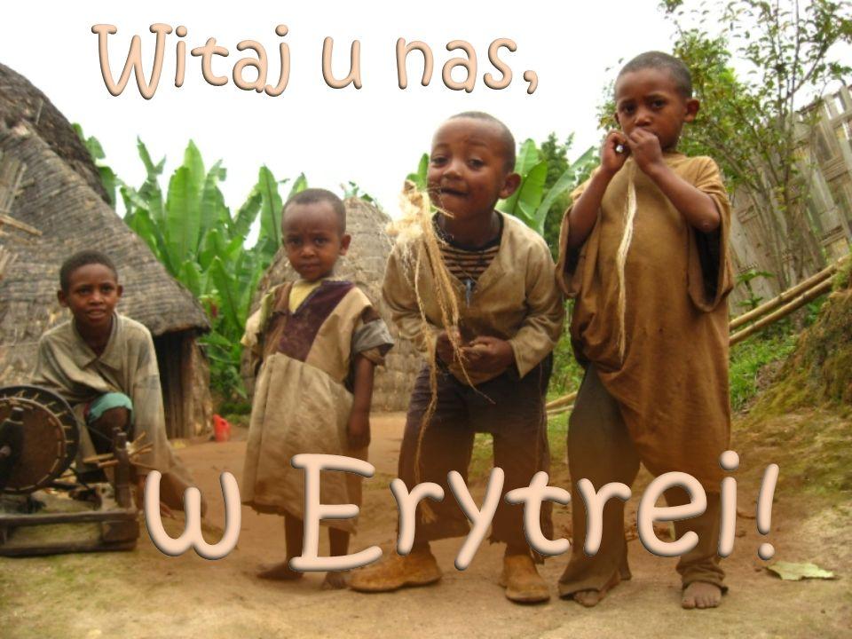 ERYTREA - leży na Rogu Afryki.