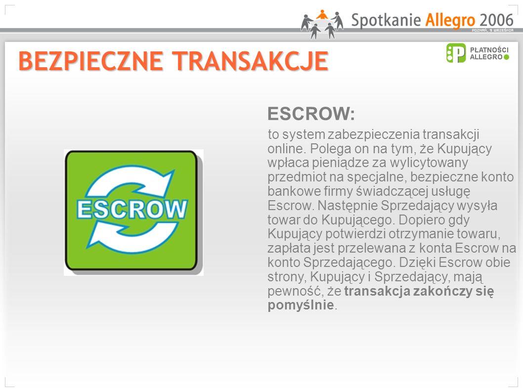 ESCROW: to system zabezpieczenia transakcji online. Polega on na tym, że Kupujący wpłaca pieniądze za wylicytowany przedmiot na specjalne, bezpieczne