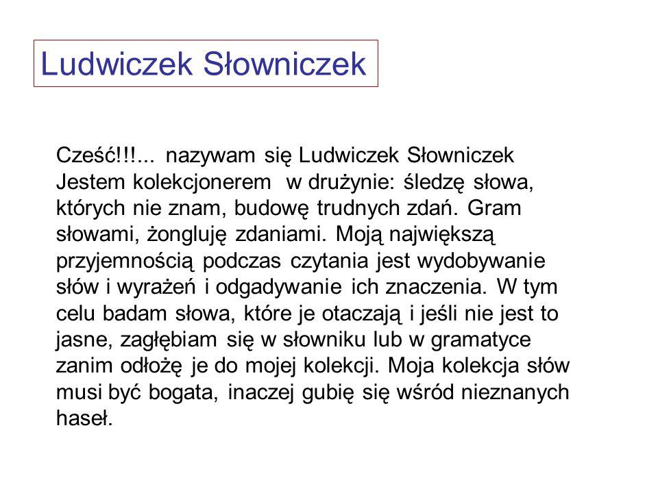 Ludwiczek Słowniczek Cześć!!!...