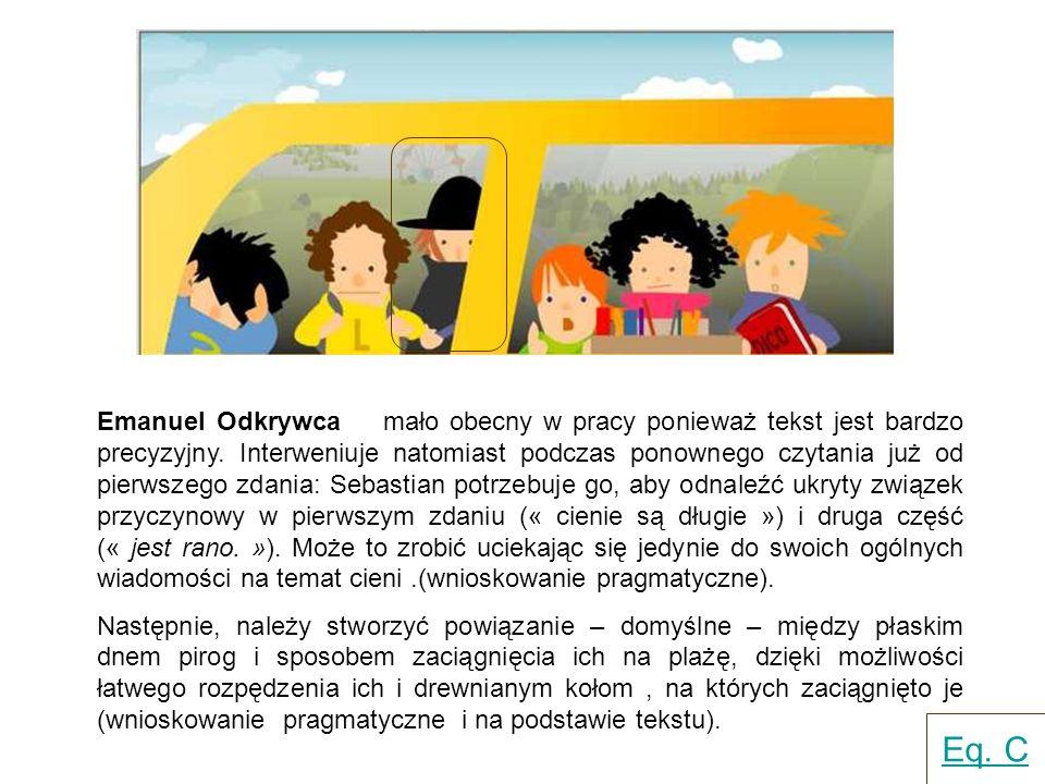 Emanuel Odkrywca mało obecny w pracy ponieważ tekst jest bardzo precyzyjny.