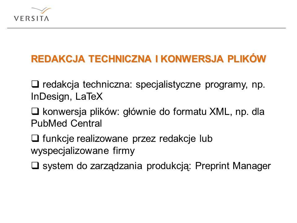 REDAKCJA TECHNICZNA I KONWERSJA PLIKÓW redakcja techniczna: specjalistyczne programy, np. InDesign, LaTeX konwersja plików: głównie do formatu XML, np