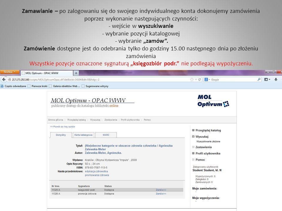 Zamawianie – po zalogowaniu się do swojego indywidualnego konta dokonujemy zamówienia poprzez wykonanie następujących czynności: - wejście w wyszukiwanie - wybranie pozycji katalogowej - wybranie zamów.