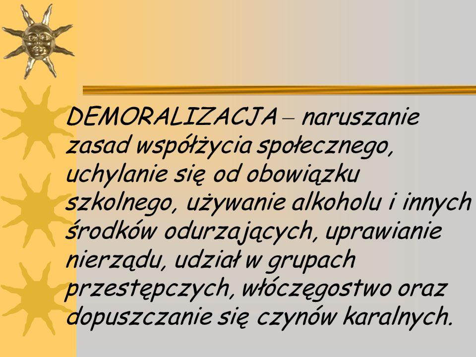 W stosunku do nieletnich (13 – 17 r.ż.) przejawiających demoralizację bądź dopuszczających się czynów karalnych stosuje się przepisy ustawy z dnia 26