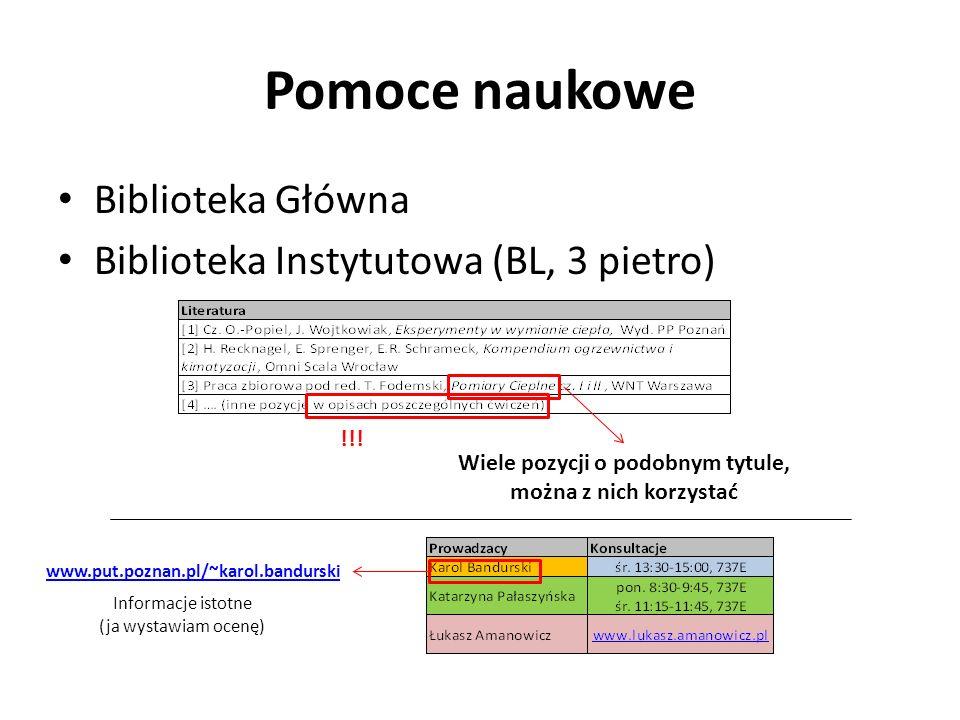Pomoce naukowe Biblioteka Główna Biblioteka Instytutowa (BL, 3 pietro) Wiele pozycji o podobnym tytule, można z nich korzystać www.put.poznan.pl/~karo